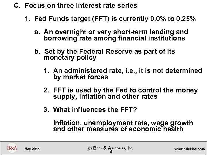 C. Focus on three interest rate series 1. Fed Funds target (FFT) is currently