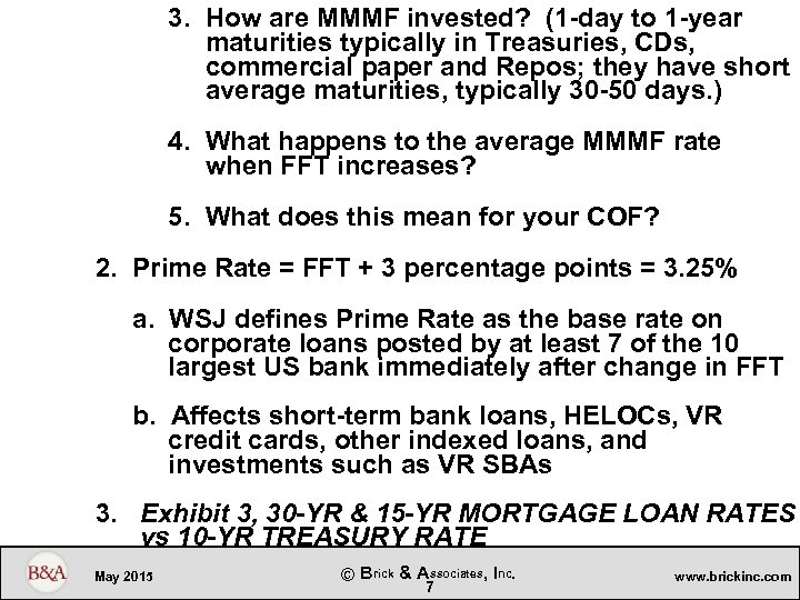 3. How are MMMF invested? (1 -day to 1 -year maturities typically in Treasuries,