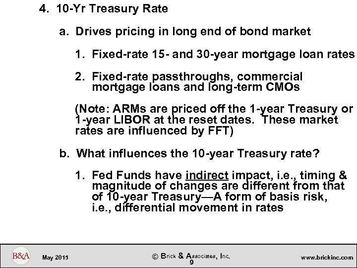 4. 10 -Yr Treasury Rate a. Drives pricing in long end of bond market