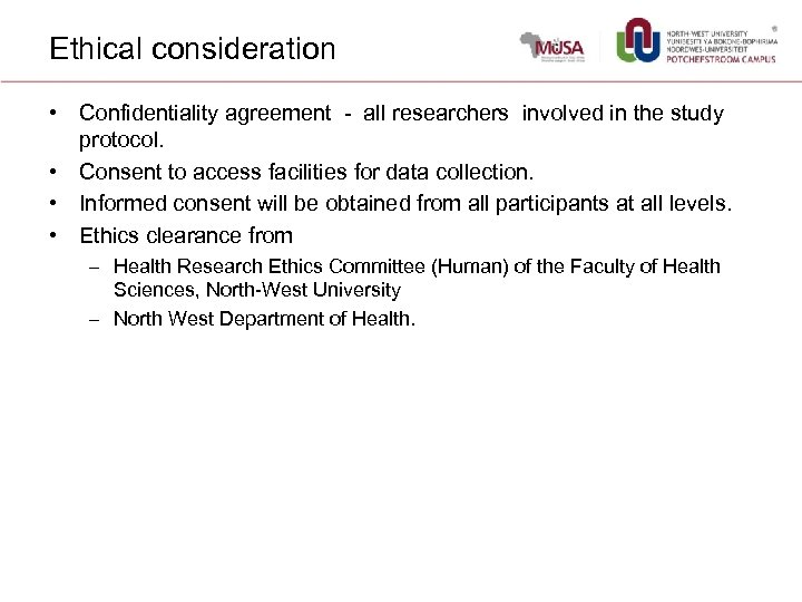 Ethical consideration • Confidentiality agreement - all researchers involved in the study protocol. •