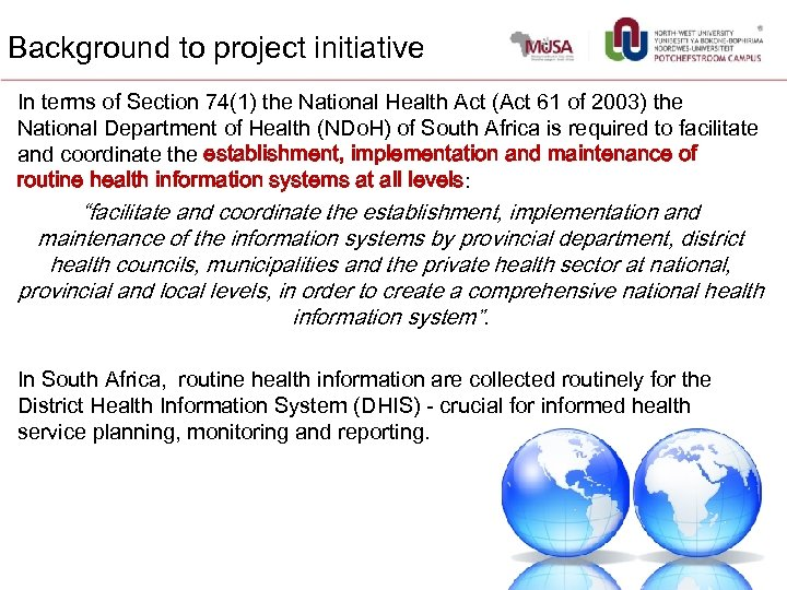 Background to project initiative In terms of Section 74(1) the National Health Act (Act
