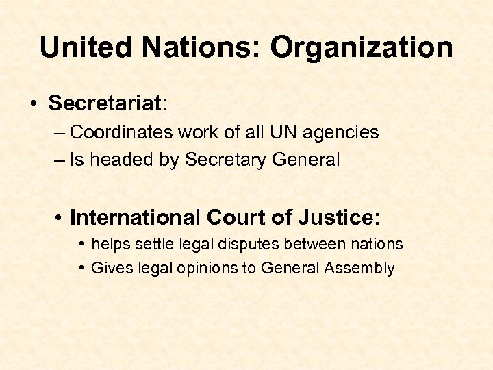 United Nations: Organization • Secretariat: – Coordinates work of all UN agencies – Is