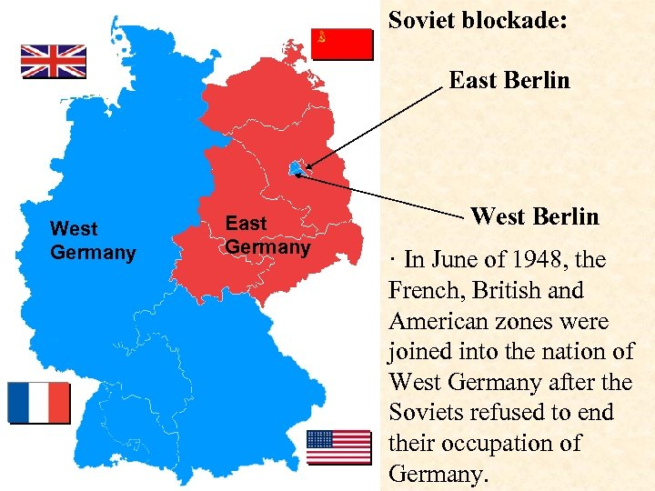 Soviet blockade: East Berlin West Germany East Germany West Berlin · In June of