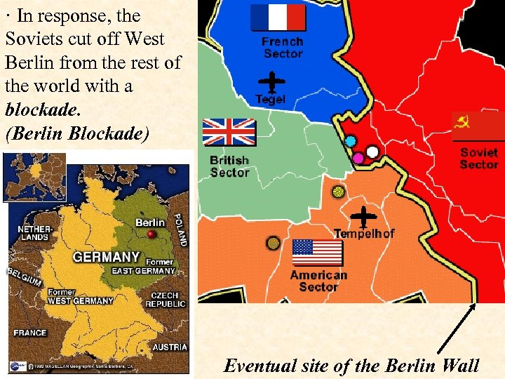· In response, the Soviets cut off West Berlin from the rest of the