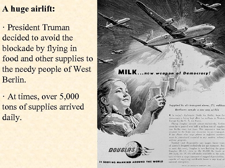 A huge airlift: · President Truman decided to avoid the blockade by flying in