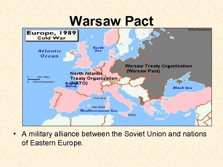 Warsaw Pact • A military alliance between the Soviet Union and nations of Eastern