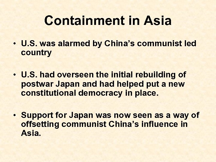 Containment in Asia • U. S. was alarmed by China's communist led country •