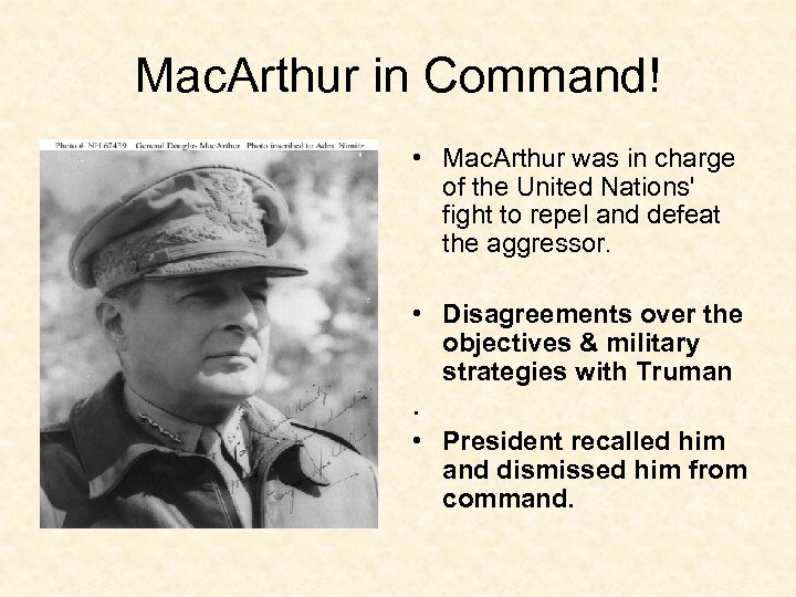 Mac. Arthur in Command! • Mac. Arthur was in charge of the United Nations'