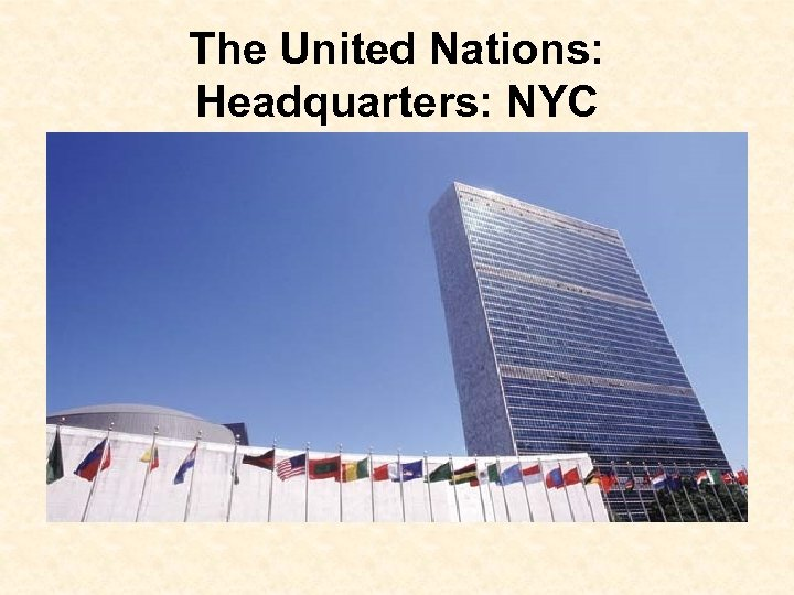 The United Nations: Headquarters: NYC
