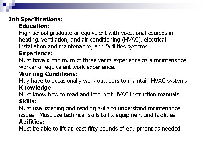 Job Specifications: Education: High school graduate or equivalent with vocational courses in heating, ventilation,
