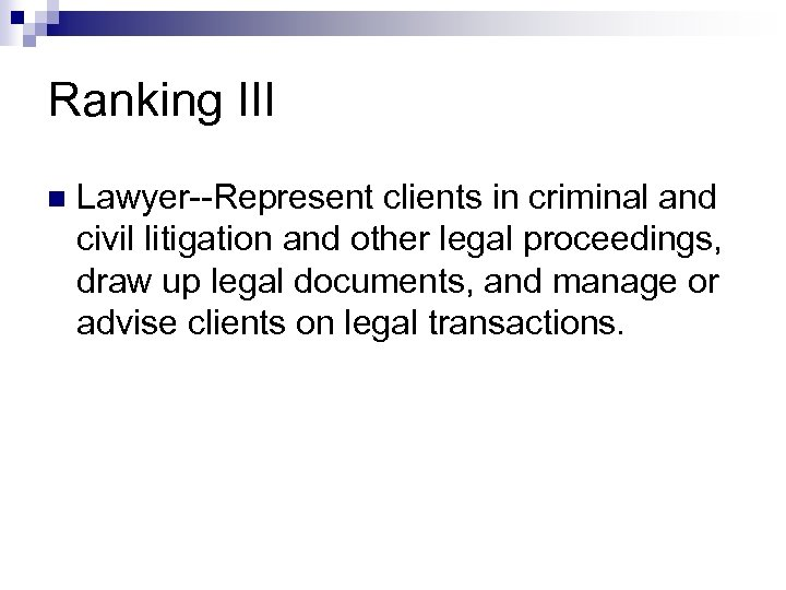 Ranking III n Lawyer--Represent clients in criminal and civil litigation and other legal proceedings,