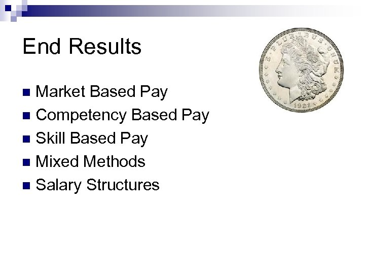 End Results Market Based Pay n Competency Based Pay n Skill Based Pay n