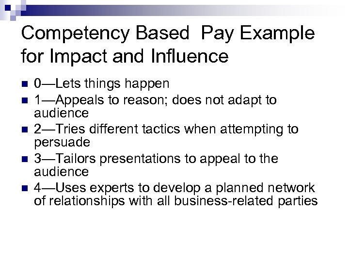Competency Based Pay Example for Impact and Influence n n n 0—Lets things happen