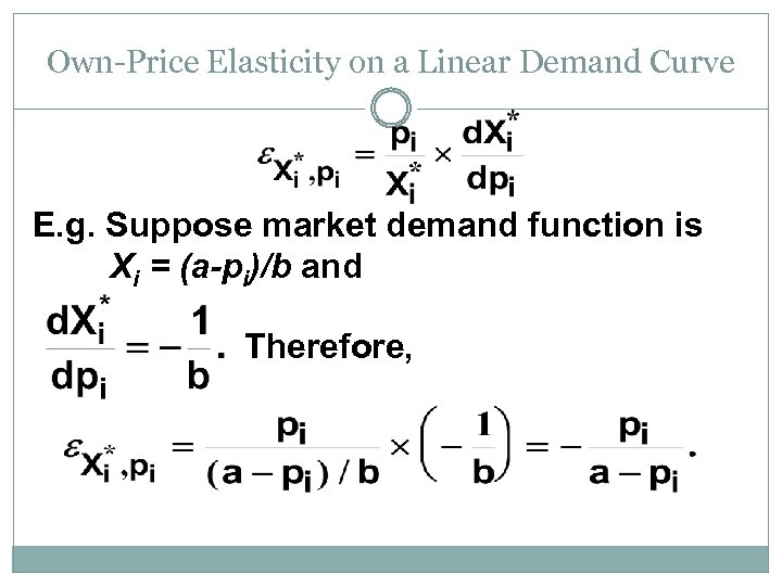 Own-Price Elasticity on a Linear Demand Curve E. g. Suppose market demand function is