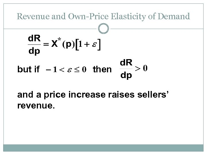 Revenue and Own-Price Elasticity of Demand but if then and a price increase raises