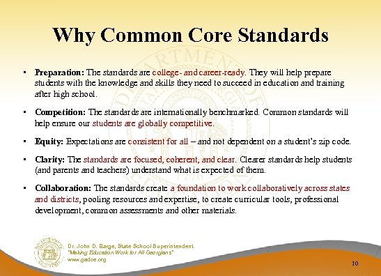 Why Common Core Standards • Preparation: The standards are college- and career-ready. They will