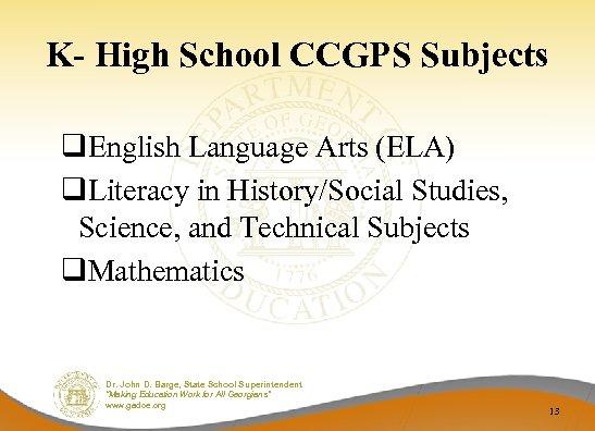 K- High School CCGPS Subjects q. English Language Arts (ELA) q. Literacy in History/Social