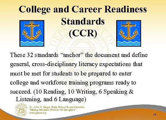 """College and Career Readiness Standards (CCR) These 32 standards """"anchor"""" the document and define"""