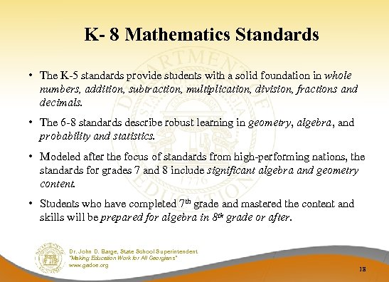 K- 8 Mathematics Standards • The K-5 standards provide students with a solid foundation