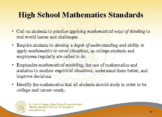 High School Mathematics Standards • Call on students to practice applying mathematical ways of