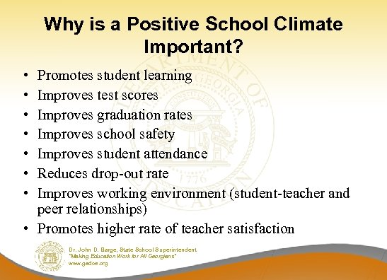 Why is a Positive School Climate Important? • • Promotes student learning Improves test