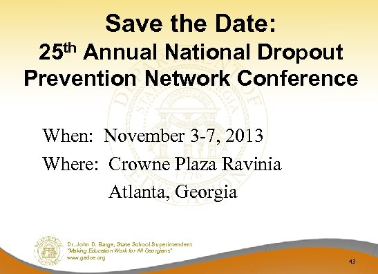 Save the Date: 25 th Annual National Dropout Prevention Network Conference When: November 3