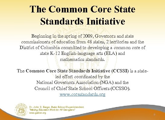 The Common Core State Standards Initiative Beginning in the spring of 2009, Governors and