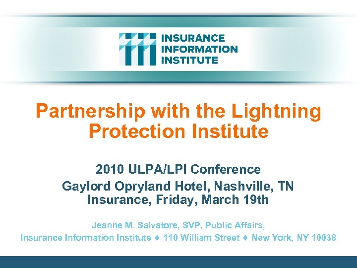Partnership with the Lightning Protection Institute 2010 ULPA/LPI Conference Gaylord Opryland Hotel, Nashville, TN