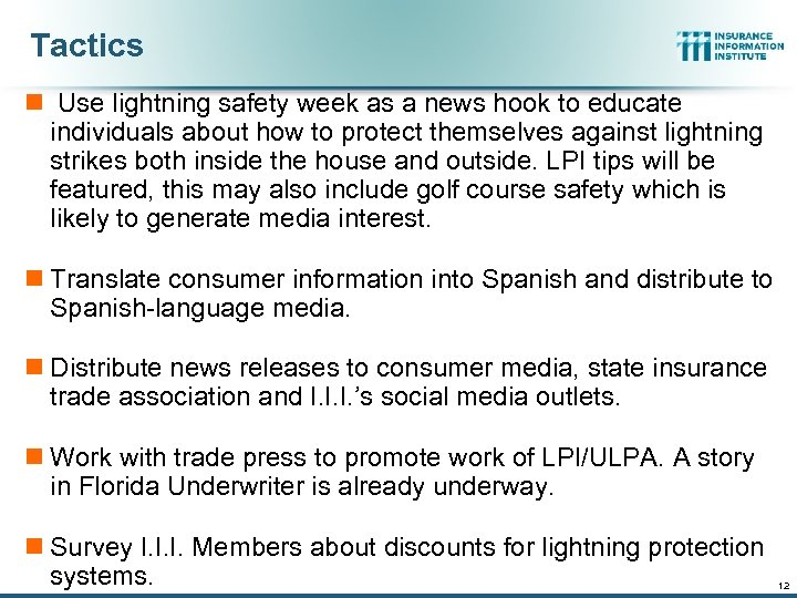 Tactics n Use lightning safety week as a news hook to educate individuals about