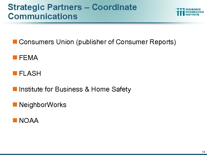 Strategic Partners – Coordinate Communications n Consumers Union (publisher of Consumer Reports) n FEMA