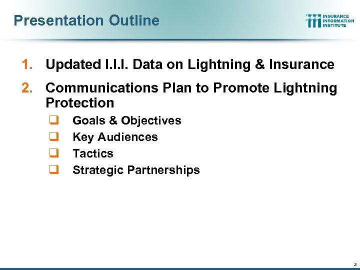 Presentation Outline 1. Updated I. I. I. Data on Lightning & Insurance 2. Communications