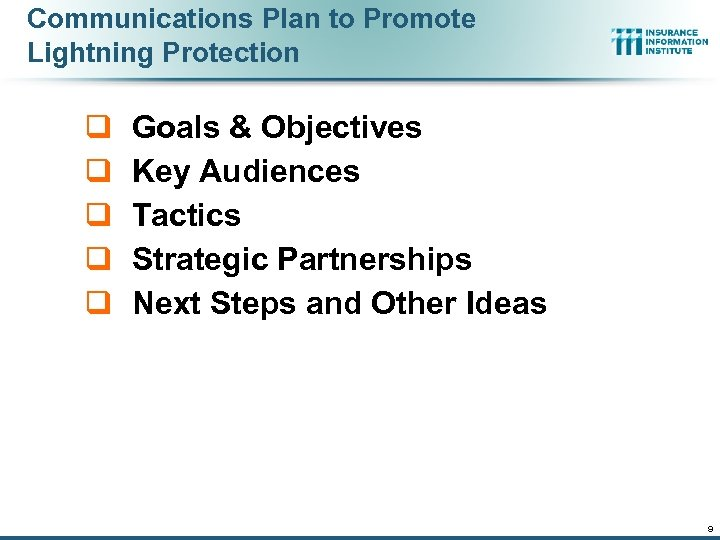 Communications Plan to Promote Lightning Protection q q q Goals & Objectives Key Audiences