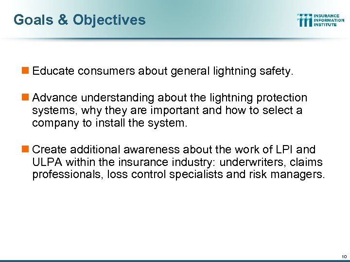 Goals & Objectives n Educate consumers about general lightning safety. n Advance understanding about