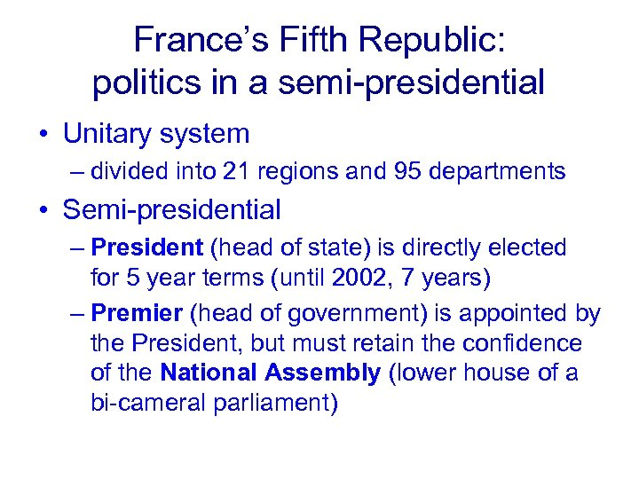 France's Fifth Republic: politics in a semi-presidential • Unitary system – divided into 21