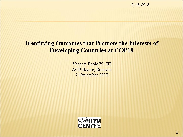 3/18/2018 Identifying Outcomes that Promote the Interests of Developing Countries at COP 18 Vicente
