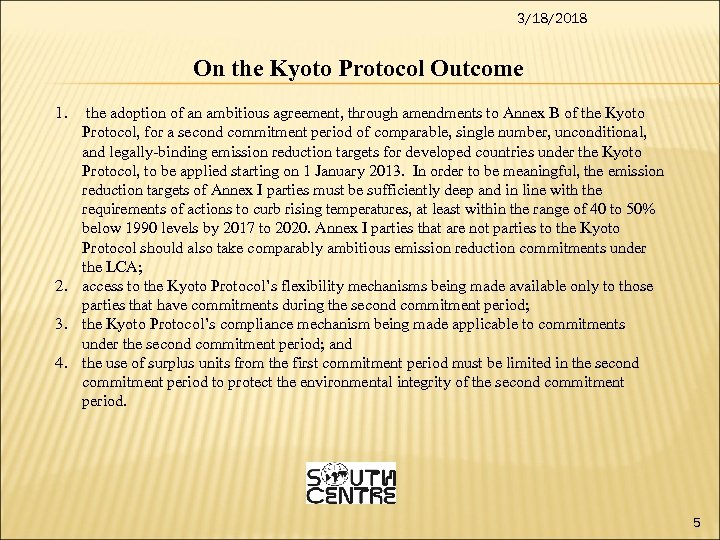 3/18/2018 On the Kyoto Protocol Outcome 1. the adoption of an ambitious agreement, through