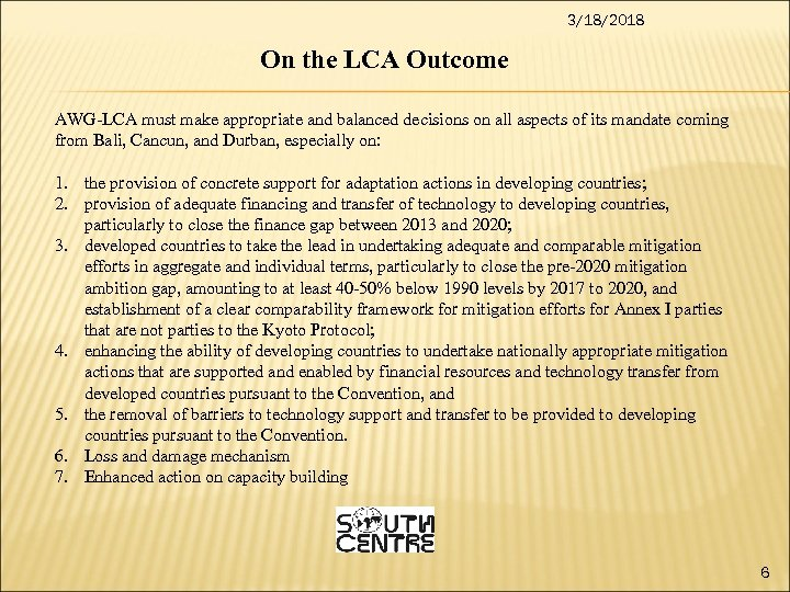 3/18/2018 On the LCA Outcome AWG-LCA must make appropriate and balanced decisions on all