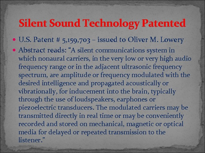 Silent Sound Technology Patented U. S. Patent # 5, 159, 703 – issued to
