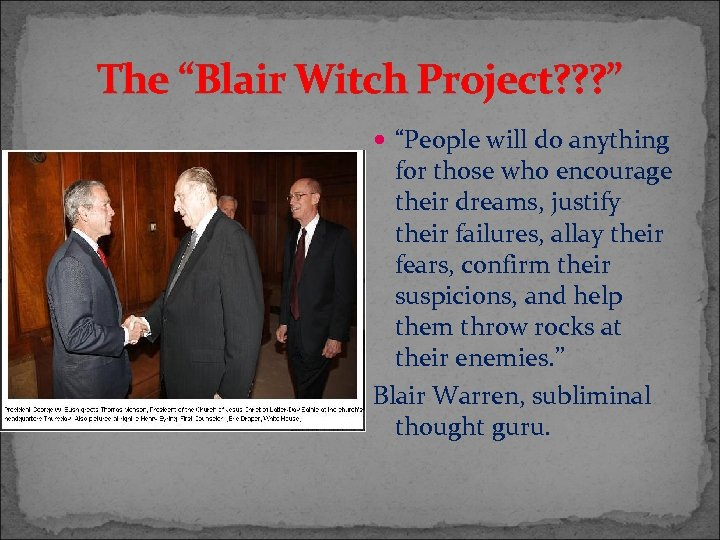"""The """"Blair Witch Project? ? ? """" """"People will do anything for those who"""
