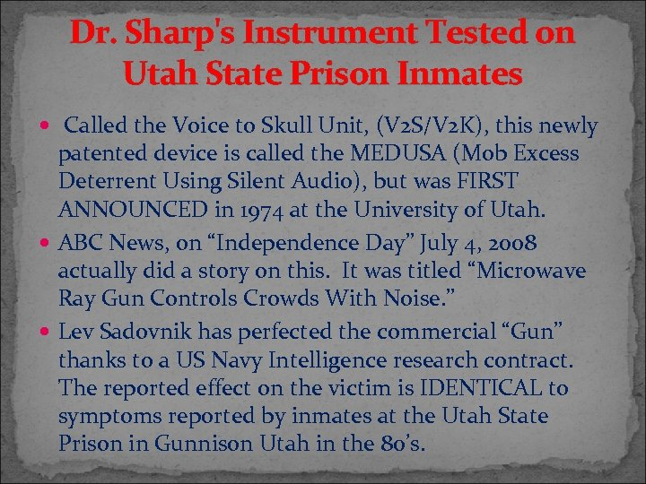 Dr. Sharp's Instrument Tested on Utah State Prison Inmates Called the Voice to Skull