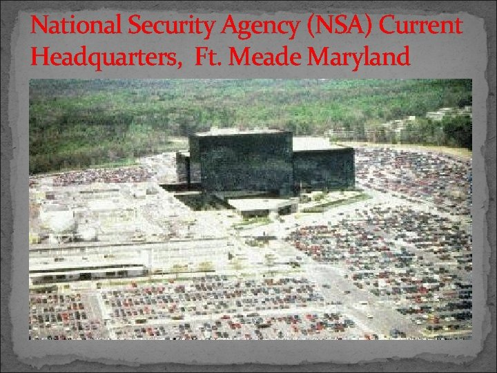National Security Agency (NSA) Current Headquarters, Ft. Meade Maryland