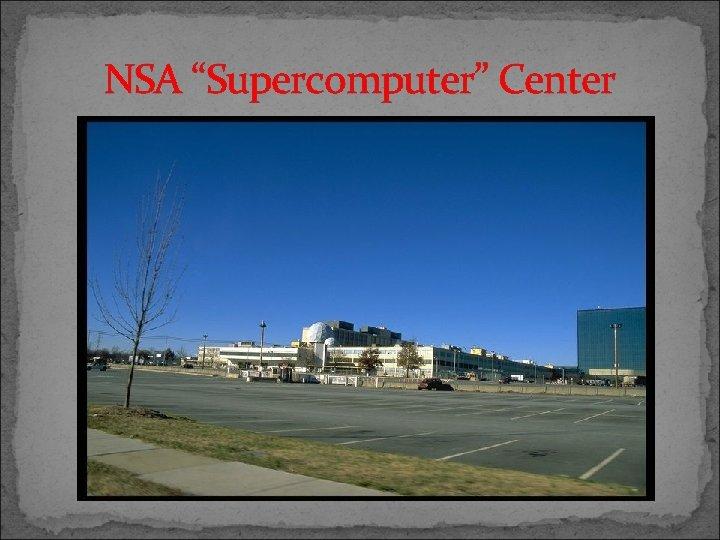 "NSA ""Supercomputer"" Center"