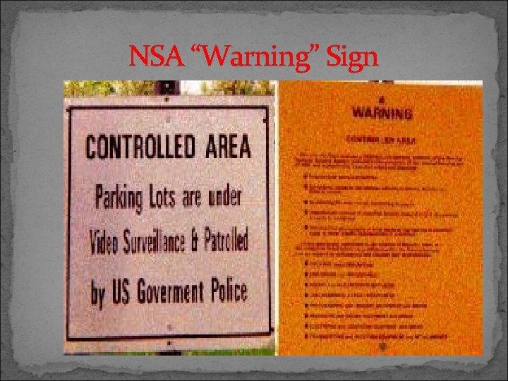 """NSA """"Warning"""" Sign"""