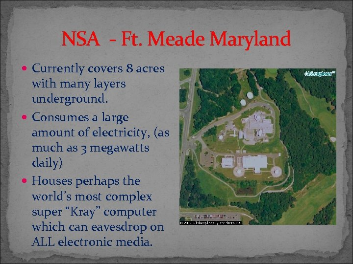 NSA - Ft. Meade Maryland Currently covers 8 acres with many layers underground. Consumes