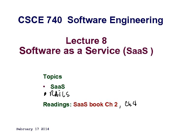 CSCE 740 Software Engineering Lecture 8 Software as a Service (Saa. S ) Topics