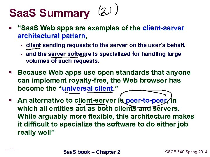 "Saa. S Summary § ""Saa. S Web apps are examples of the client-server architectural"