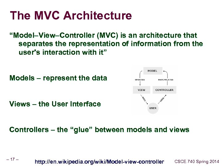 "The MVC Architecture ""Model–View–Controller (MVC) is an architecture that separates the representation of information"