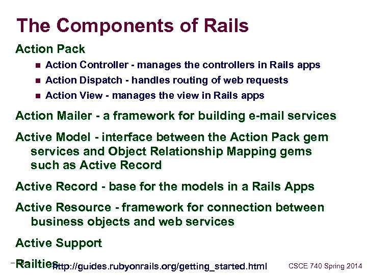 The Components of Rails Action Pack n Action Controller - manages the controllers in