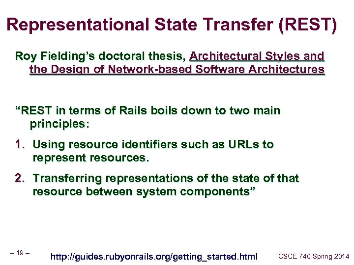 Representational State Transfer (REST) Roy Fielding's doctoral thesis, Architectural Styles and the Design of