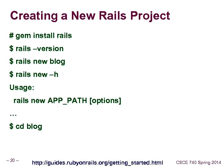 Creating a New Rails Project # gem install rails $ rails –version $ rails